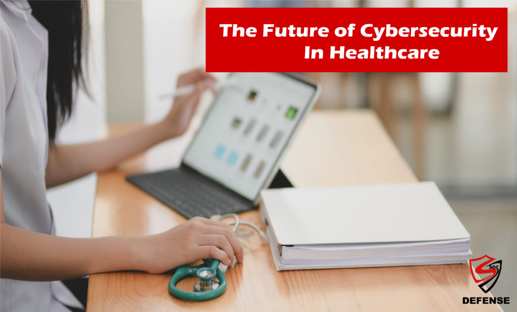 The future of cybersecurity in healthcare